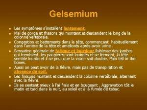 Gelsemium Les symptmes sinstallentement Mal de gorge et