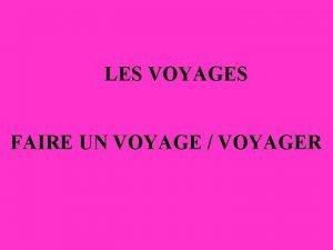 LES VOYAGES FAIRE UN VOYAGE VOYAGER LAROPORT Les