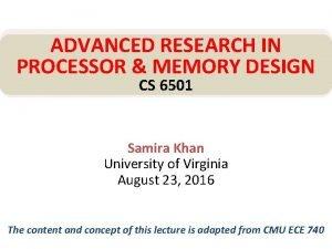 ADVANCED RESEARCH IN PROCESSOR MEMORY DESIGN CS 6501