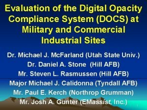 Evaluation of the Digital Opacity Compliance System DOCS