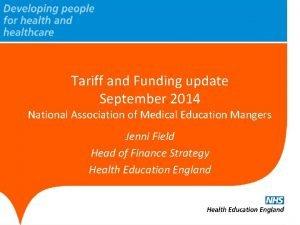 Tariff and Funding update September 2014 National Association
