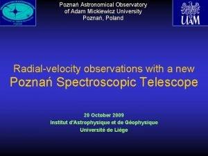 Pozna Astronomical Observatory of Adam Mickiewicz University Pozna