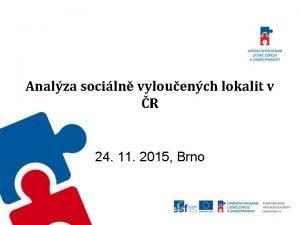 Analza sociln vylouench lokalit v R Tiskov konference