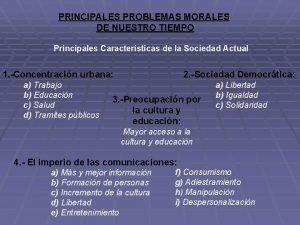 PRINCIPALES PROBLEMAS MORALES DE NUESTRO TIEMPO Principales Caractersticas