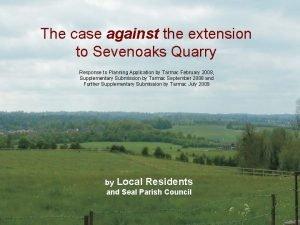 The case against the extension to Sevenoaks Quarry