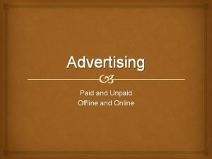 Advertising Paid and Unpaid Offline and Online Market