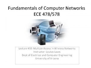 Fundamentals of Computer Networks ECE 478578 Lecture 10