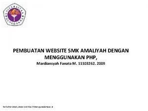 PEMBUATAN WEBSITE SMK AMALIYAH DENGAN MENGGUNAKAN PHP Mardiansyah