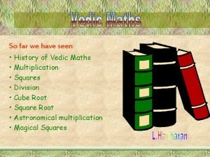 So far we have seen History of Vedic