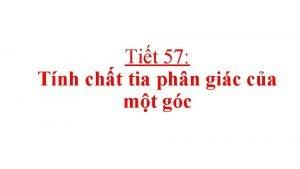 Tit 57 Tnh cht tia phn gic ca
