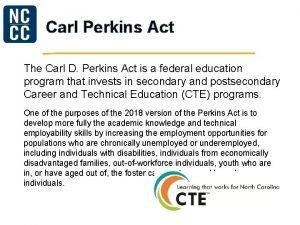 Carl Perkins Act The Carl D Perkins Act