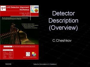 Detector Description Overview C Cheshkov 592006 Detector Description