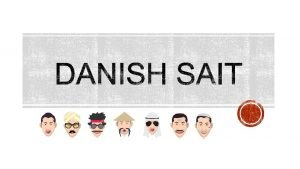 DANISH SAIT IN 90 SECONDS DANISH SAIT THE
