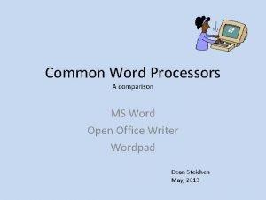 Common Word Processors A comparison MS Word Open