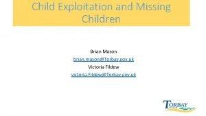 Child Exploitation and Missing Children Brian Mason brian