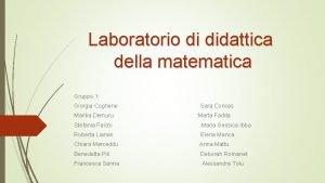Laboratorio di didattica della matematica Gruppo 1 Giorgia