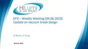 DFX Weekly Meeting 04 06 2019 Update on