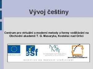 Vvoj etiny Centrum pro virtuln a modern metody
