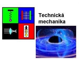 Technick mechanika Mechanika Nco z historie mechaniky Historie