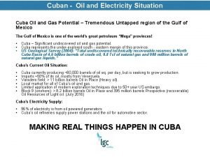 Cuban Oil and Electricity Situation Cuba Oil and