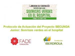 Protocolo de Actuacin del Proyecto SECUNDA Junior Sonrisas