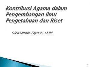 Kontribusi Agama dalam Pengembangan Ilmu Pengetahuan dan Riset