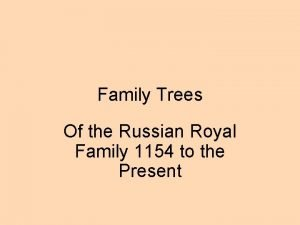 Family Trees Of the Russian Royal Family 1154