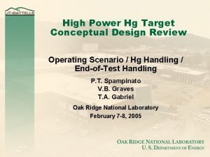 High Power Hg Target Conceptual Design Review Operating