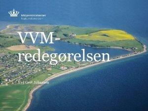 VVMredegrelsen Ved Gert Johansen Samarbejde mellem faggrupper Udgangspunktet