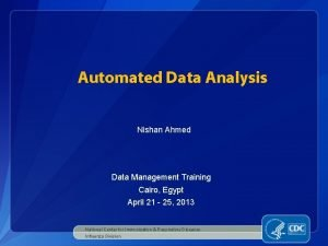 Automated Data Analysis Nishan Ahmed Data Management Training