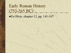 Early Roman History 753 265 BC De Blois