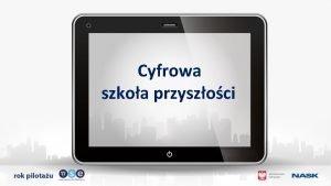 Cyfrowa szkoa przyszoci W Polsce dziaa 30 5