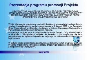 Prezentacja programu promocji Projektu INNOWACYJNA KONCEPCJA PROMOCJI PROJEKTU