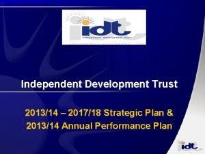 Independent Development Trust 201314 201718 Strategic Plan 201314