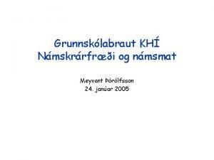 Grunnsklabraut KH Nmskrrfri og nmsmat Meyvant rlfsson 24