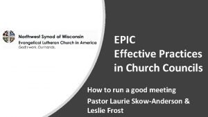 EPIC Effective Practices in Church Councils How to