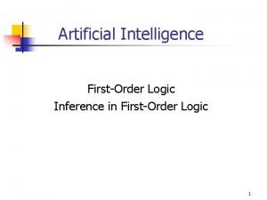 Artificial Intelligence FirstOrder Logic Inference in FirstOrder Logic