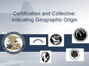 Certification and Collective Indicating Geographic Origin Geographic Signs