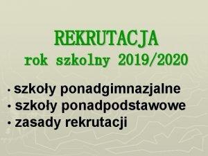 REKRUTACJA rok szkolny 20192020 szkoy ponadgimnazjalne szkoy ponadpodstawowe