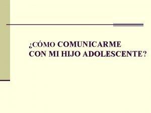 CMO COMUNICARME CON MI HIJO ADOLESCENTE DOLESCEN ADOLESCENCIA