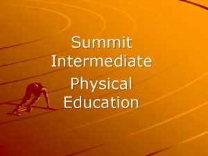 Summit Intermediate Physical Education SIS Physical Education Staff