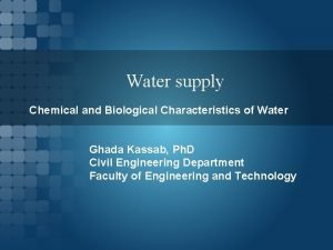 Water supply Chemical and Biological Characteristics of Water