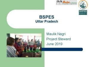 BSPES Uttar Pradesh Maulik Nagri Project Steward June