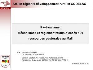 Atelier rgional dveloppement rural et CODELAO Pastoralisme Mcanismes