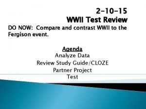 2 10 15 WWII Test Review DO NOW