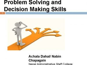 1 Problem Solving and Decision Making Skills Achala