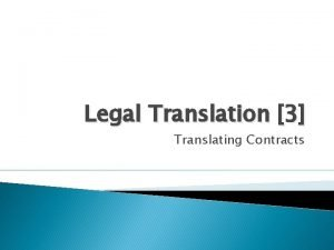 Legal Translation 3 Translating Contracts introduction What is