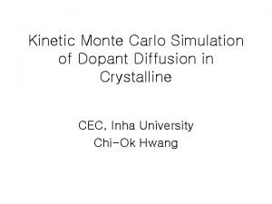 Kinetic Monte Carlo Simulation of Dopant Diffusion in