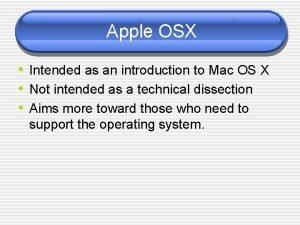 Apple OSX Intended as an introduction to Mac