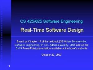 CS 425625 Software Engineering RealTime Software Design Based